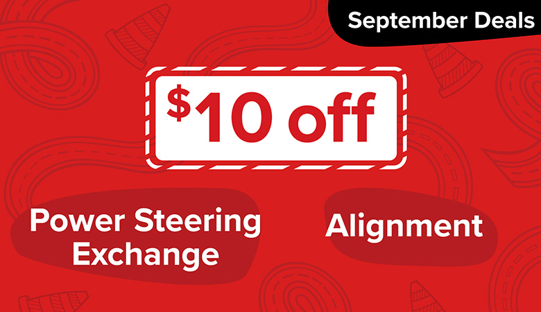 $10 Off Power Steering Exchange and Alignments