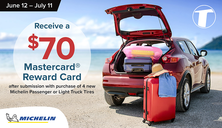Receive a $70 Mastercard Reward Card after submission with purchase of 4 new Michelin Passenger or Light Truck Tires